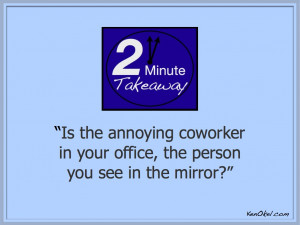 Go Back > Images For > Annoying Coworker Quotes