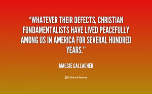 Whatever their defects, Christian fundamentalists have lived ...