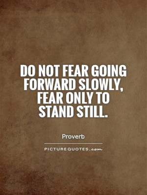 Moving Forward Quotes Proverb Quotes