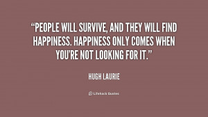 will survive quotes source http quotes lifehack org quote hughlaurie ...
