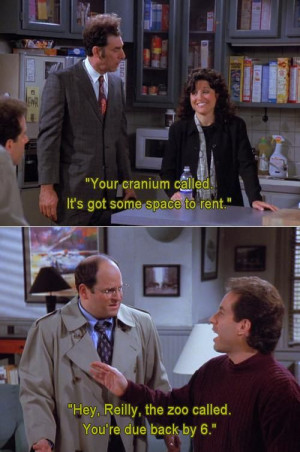 Seinfeld quote - Elaine & Jerry give George suggestions, 'The Comeback ...