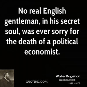 Walter Bagehot Death Quotes