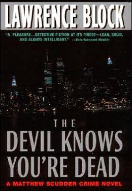 The Devil Knows You're Dead (Matthew Scudder Series #11)