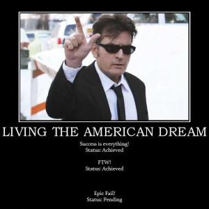 living-the-american-dream-sheen-dream-win-fail-demotivational-posters ...