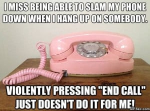 Slamming the phone the old fashioned way - Funny Pictures, MEME and ...