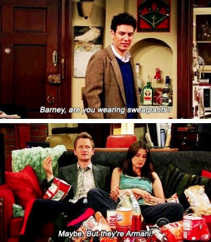 Tags: how i met your mother HIMYM ted barney robin sweatpants armani