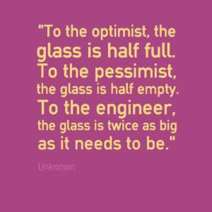 Engineering Quotes - glass half full