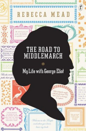 """... The Road to Middlemarch: My Life with George Eliot"""" as Want to Read"""