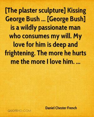 The plaster sculpture] Kissing George Bush ... [George Bush] is a ...