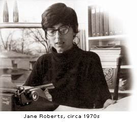 Quotes from Psychic Jane Roberts'