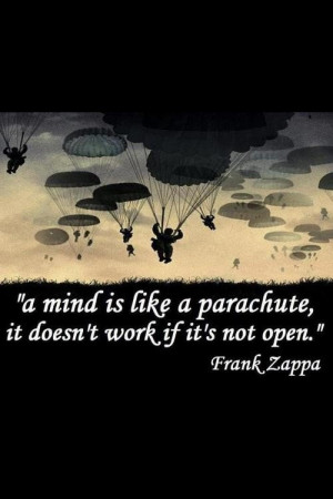 Frank zappa, quotes, sayings, mind, parachute, wisdom
