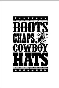 Boots, Chaps, Cowboy Hats.... Western Wall Quote Words Sayings ...