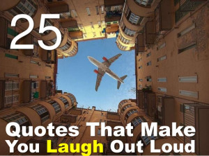 25 Quotes That Make You LOL