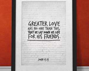 ... Bible Verse Print, John 15:13, Friendship Quote Printable Scripture