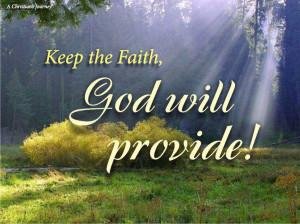 Keep the faith god will provide