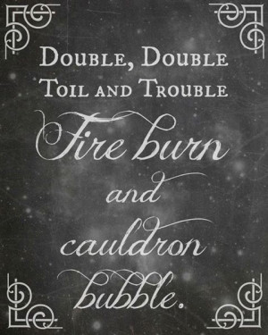 ... Macbeth, presumably.Free Witch Printable, Witches Quotes, Witches