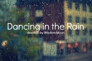 Dancing in the Rain [Devotion]