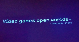 Playing Video Games Quotes Quote on wall of the exhibit