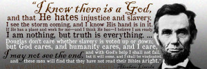 know there is a God, and that He hates injustice and slavery ...
