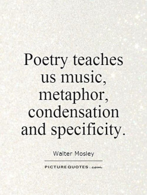 Music Quotes Poetry Quotes Metaphor Quotes Walter Mosley Quotes