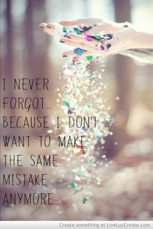 beautiful, cute, inspirational, never forgot, pretty, quote, quotes