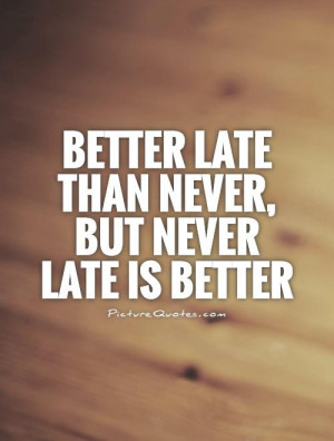 Better Quotes Late Quotes