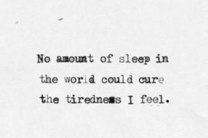 feeling, life, people, quote, sleep, text, tired, tumblr