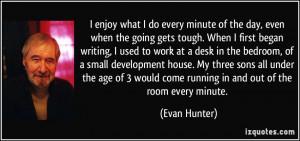 ... -when-the-going-gets-tough-when-i-first-began-evan-hunter-89698.jpg