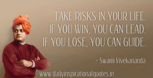 ... risks in your life. if you win, you can lead ~ Inspirational Quote