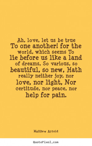 pain matthew arnold more love quotes motivational quotes inspirational ...