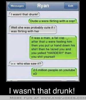 Wasn't That Drunk !