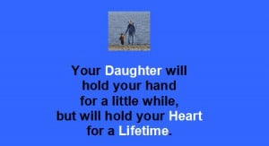 Daughter Quotes in English: Your daughter will hold your heart for a ...