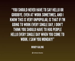 quote-Mindy-Kaling-you-should-never-have-to-say-hello-132211_2.png