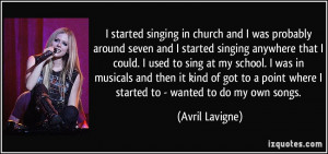 started singing in church and I was probably around seven and I ...