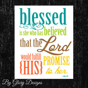 Blessed is she who has believed that the LORD would fulfill His ...