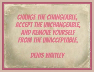 Denis Waitley quote. advice. wisdom. life lessons. change. growth.
