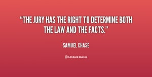 """The jury has the right to determine both the law and the facts."""""""