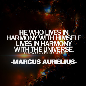 with this Living In Harmony With The Universe Marcus Aurelius Quote ...