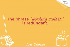 Mom Says… Working Mother
