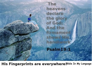 the heavens declare the glory of god and the firmament shows his ...