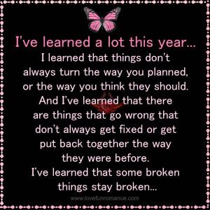 ve learned a lot this year... I learned that things don't always ...