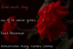 Live Each Day as If It Were Your Last Quote