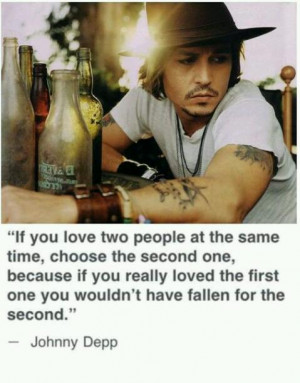 Johnny Depp Quote: If you love two people at the same time