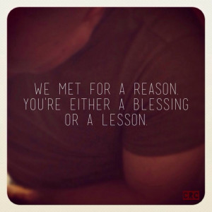 We met for a reason...