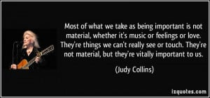 Most of what we take as being important is not material, whether it's ...