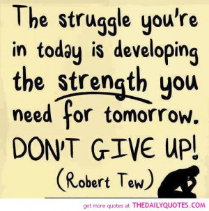 ... quotes about life struggles Inspirational Quotes About Life Struggles