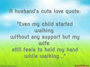 My wife still feels to hold my hand while walking...