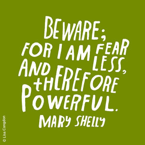 ... , Mary Shelli, I Am Brave Quotes, Quotes Design, Inspiration Quotes
