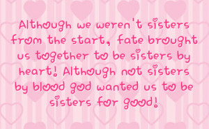us together to be sisters by heart although not sisters by blood god ...