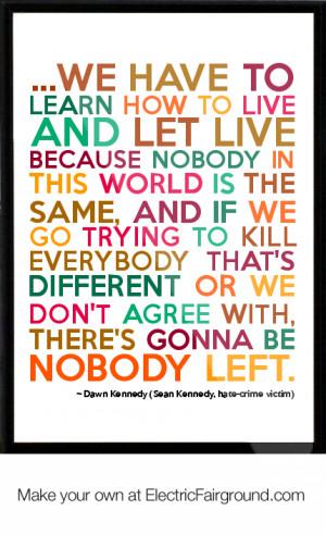 Dawn Kennedy (Sean Kennedy, hate-crime victim) Framed Quote